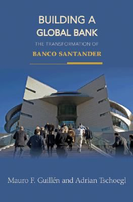 Building a Global Bank: The Transformation of Banco Santander 9780691131252