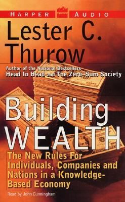 Buildingwealth: The New Rules for Individuals, Companies and Nations 9780694520800