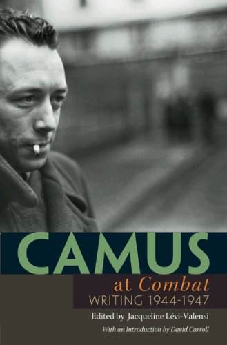 Camus at Combat: Writing 1944-1947 9780691133768