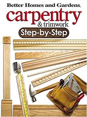 Carpentry & Trimwork Step-By-Step 9780696221101