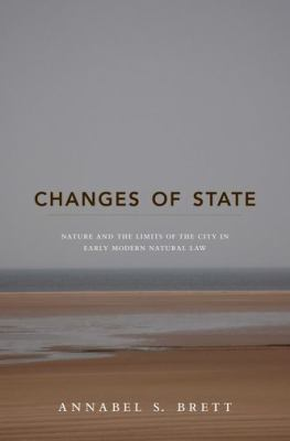 Changes of State: Nature and the Limits of the City in Early Modern Natural Law 9780691141930