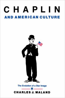Chaplin and American Culture: The Evolution of a Star Image 9780691028606