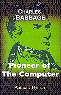Charles Babbage: Pioneer of the Computer 9780691023779