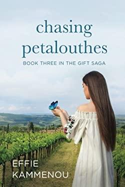 Chasing Petalouthes (The Gift Saga) (Volume 3)