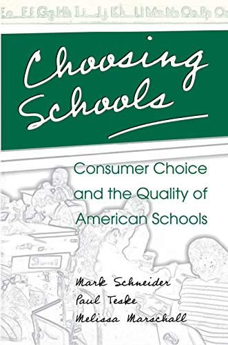 Choosing Schools: Consumer Choice and the Quality of American Schools 9780691050577