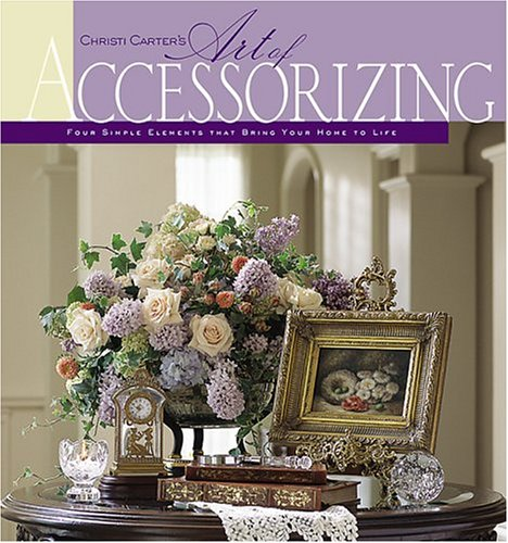 Christi Carter's Art of Accessorizing 9780696222153
