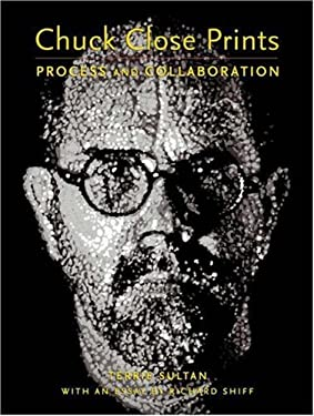Chuck Close Prints: Process and Collaboration 9780691115764