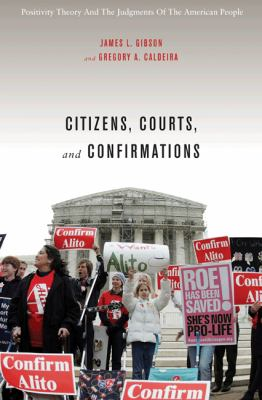 Citizens, Courts, and Confirmations: Positivity Theory and the Judgments of the American People 9780691139876