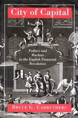 City of Capital: Politics & Markets in the English Financial 9780691049601