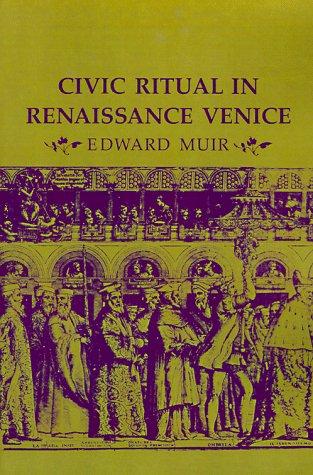 Civic Ritual in Renaissance Venice - Muir, Edward