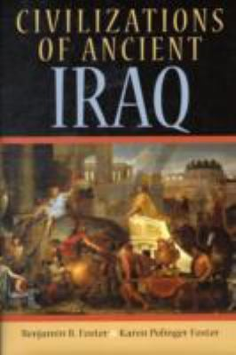 Civilizations of Ancient Iraq 9780691137223