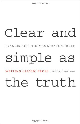 Clear and Simple as the Truth: Writing Classic Prose (Second Edition) 9780691147437