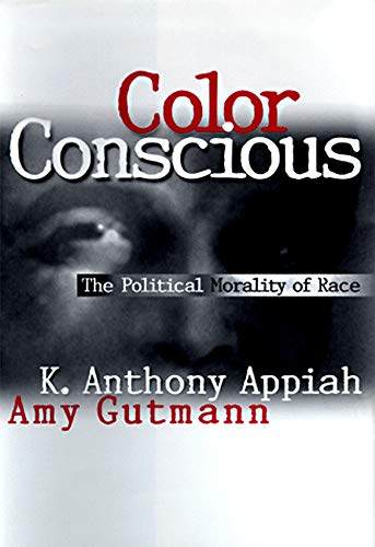 Color Conscious: The Political Morality of Race 9780691059099