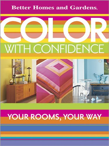 Color with Confidence: Your Rooms, Your Way 9780696226915