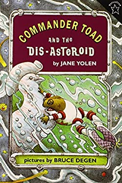 Commander Toad and the Dis-Asteroid - Yolen, Jane / Degen, Bruce