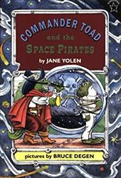 Commander Toad and the Space Pirates - Yolen, Jane / Degen, Bruce