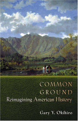 Common Ground: Reimagining American History 9780691070070