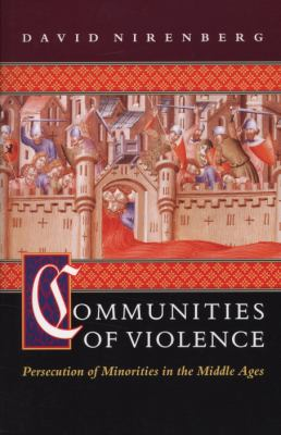 Communities of Violence: Persecution of Minorities in the Middle Ages 9780691058894