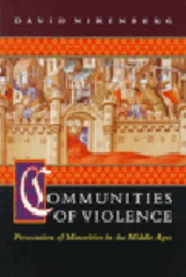 Communities of Violence: Persecution of Minorities in the Middle Ages 9780691033754