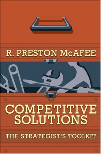 Competitive Solutions: The Strategist's Toolkit 9780691124032
