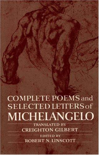 Complete Poems and Selected Letters of Michelangelo - Michelangelo Buonarroti / Linscott, Robert N. / Gilbert, Creighton E.