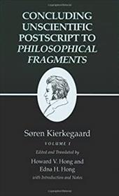 Kierkegaard's Writings, XII: Concluding Unscientific PostScript to Philosophical Fragments, Volume I 2544956