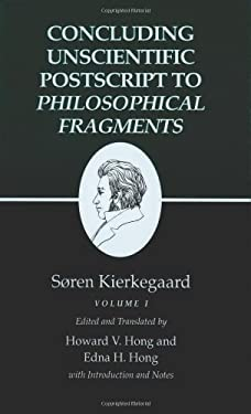 Kierkegaard's Writings, XII: Concluding Unscientific PostScript to Philosophical Fragments, Volume I 9780691020815