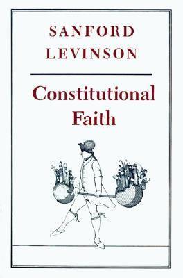Constitutional Faith - Levinson, Sanford