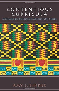 Contentious Curricula: Afrocentrism and Creationism in American Public Schools 9780691091808