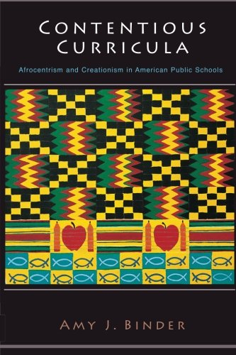 Contentious Curricula: Afrocentrism and Creationism in American Public Schools 9780691117904