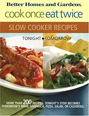 Cook Once, Eat Twice Slow Cooker Recipes 9780696230530