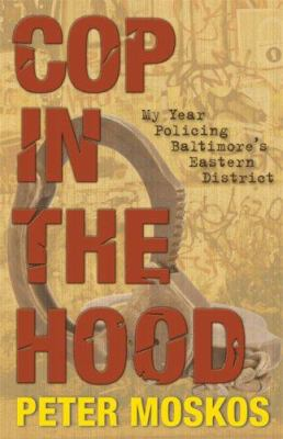 Cop in the Hood: My Year Policing Baltimore's Eastern District 9780691126555
