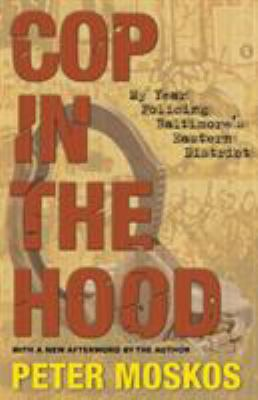 Cop in the Hood: My Year Policing Baltimore's Eastern District 9780691143866