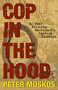 Cop in the Hood: My Year Policing Baltimore's Eastern District 9780691140087