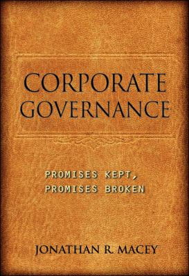 Corporate Governance: Promises Kept, Promises Broken 9780691148021