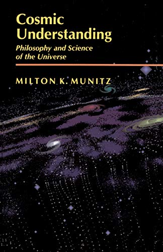Cosmic Understanding: Philosophy and Science of the Universe 9780691020594