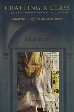 Crafting a Class: College Admissions and Financial Aid, 1955-1994 9780691016832