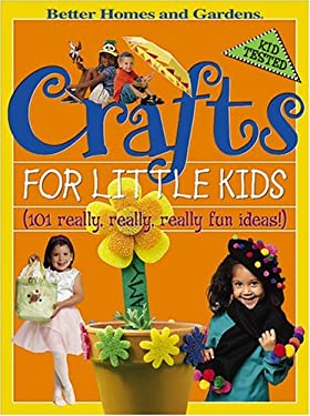 Crafts for Little Kids: 101 Really, Really, Really Fun Ideas! 9780696214356