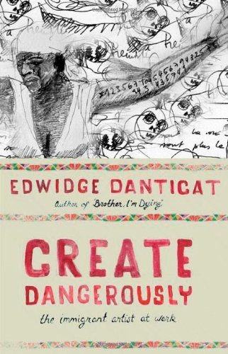 Create Dangerously: The Immigrant Artist at Work 9780691140186