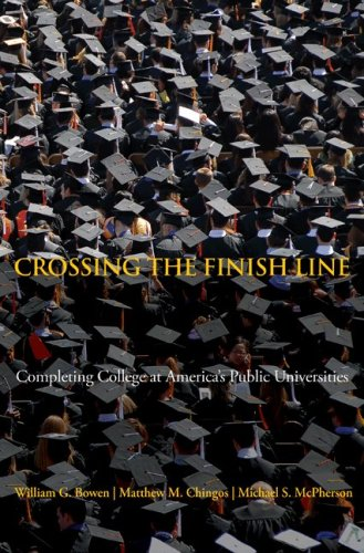 Crossing the Finish Line: Completing College at America's Pu 9780691137483