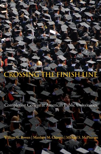 Crossing the Finish Line: Completing College at America's Public Universities 9780691149905