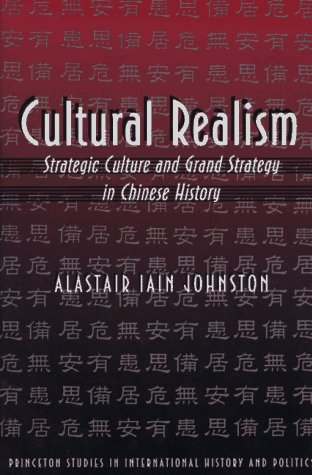 Cultural Realism: Strategic Culture and Grand Strategy in Chinese History 9780691002392