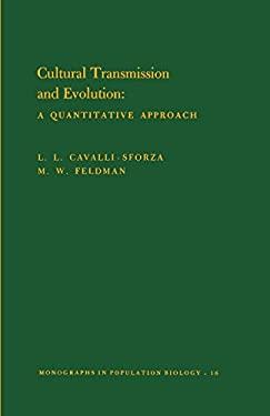Cultural Transmission and Evolution: A Quantitative Approach. (Mpb-16) - Cavalli-Sforza, L. L. / Cavalli-Sforza, Luigi Luca / Robert, M.