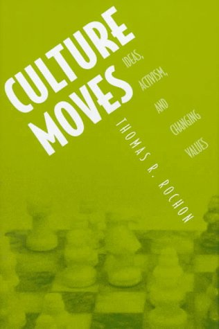 Culture Moves: Ideas, Activism, and Changing Values 9780691011578