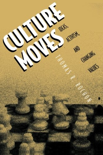 Culture Moves: Ideas, Activism, and Changing Values 9780691070339