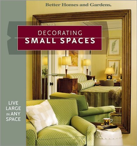 Decorating Small Spaces By Better Homes And Gardens