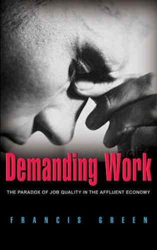 Demanding Work: The Paradox of Job Quality in the Affluent Economy 9780691117126