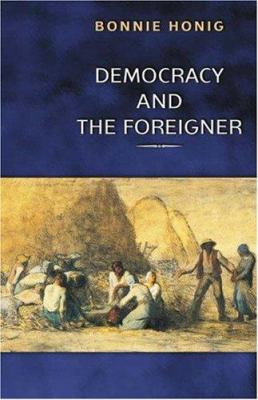 Democracy and the Foreigner 9780691088846