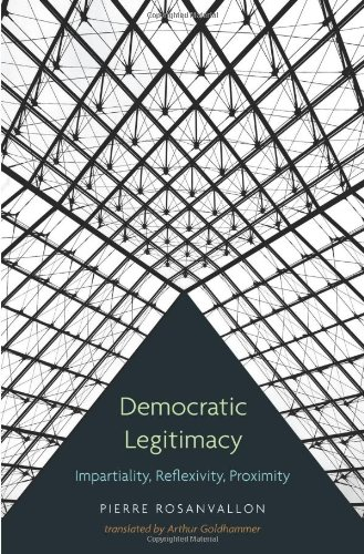 Democratic Legitimacy: Impartiality, Reflexivity, Proximity 9780691149486