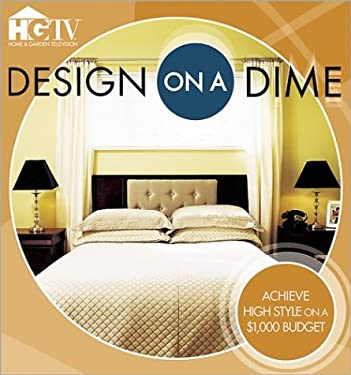 Design on a Dime: Achieve High Style on a $1,000 Budget 9780696218491
